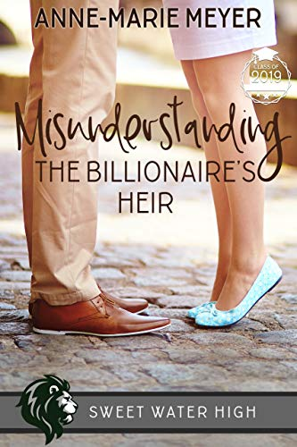 Misunderstanding the Billionaire's Heir: A Sweet YA Romance (Sweet Water High Book 1)