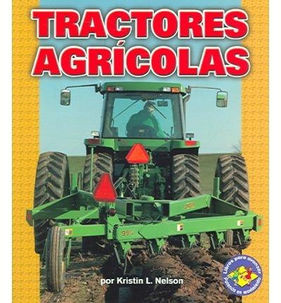 Tractores Agr-Colas (Farm Tractors) (Libros Para Avanzar-Potencia En Movimiento (Pull Ahead Books) (Paperback) - Common