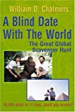 A Blind Date with the World, William D. Chalmers, 0595096220