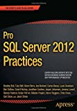 Pro SQL Server 2012 Practices, Chris Shaw and Jason Strate, 1430247703