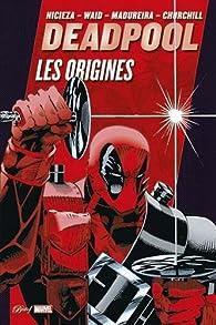 Deadpool : Les origines par Fabian Nicieza