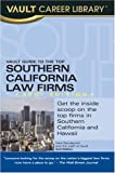 Vault Guide to the Top Southern California Law Firms, 2007 Edition, Brian Dalton, 1581314132