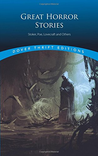 Great Horror Stories: Tales by Stoker, Poe, Lovecraft and Others (Dover Thrift Editions)