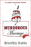 A Murderous Marriage: A Cozy Mystery (The Admiral Shackleford Mysteries Book 2)