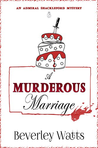 a-murderous-marriage-a-cozy-mystery-the-admiral-shackleford-mysteries-book-2