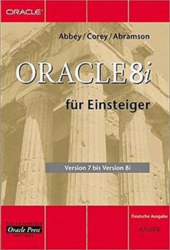 Oracle 8i für Einsteiger Taschenbuch – 24. August 2000 Michael Abbey Michael J. Corey Ian Abramson Hans Hajer