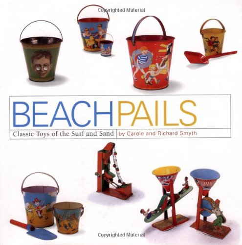 Download Beach Pails: Classic Toys Of Surf And Sand ebook
