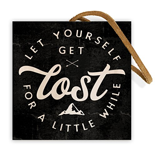 Let Yourself Get Lost for a Little While | 4-inch by 4-inch | Quote about Adventure on Real Wood Block Sign