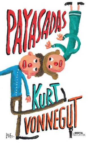 Payasadas, ¡o nunca más solos! (Spanish Edition) by [Vonnegut,