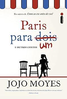 Paris para um e outros contos (Portuguese Edition) by [Moyes, Jojo]
