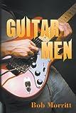 Guitar Men, Bob Morritt, 1909484067