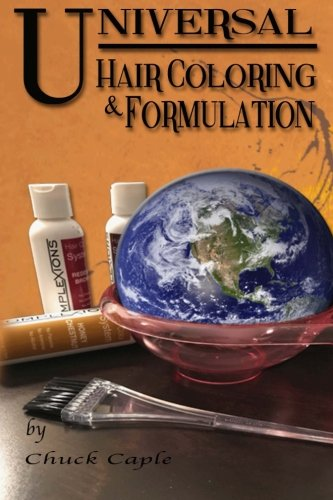 Universal Hair Coloring and Formulation: A Manual To Writing Successful Formulas