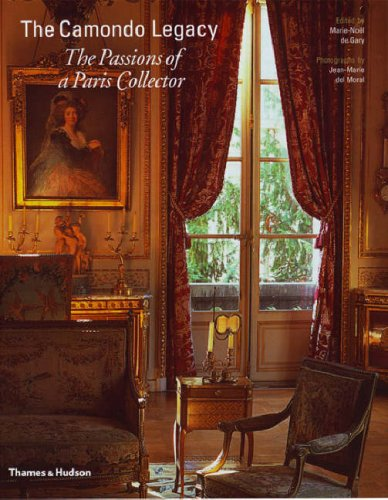 The Camondo Legacy: The Passions of a Paris Collector. Photographs by Jean-Marie del Moral by Thames & Hudson