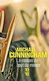 La maison du bout du monde par Cunningham