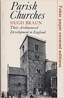 Parish Churches: Their Architectural Development in England