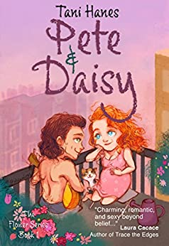 Pete & Daisy (The Flower Series Book 1) by [Hanes, Tani]