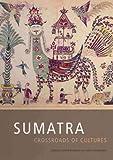 Sumatra : Crossroads of Cultures, , 9067183563