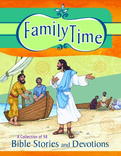 Family Time - A Collection of 98 Bible Stories with Devotions