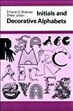 Initials and Decorative Alphabets, Erhardt D. Stiegner and Dieter Urban, 0713716401