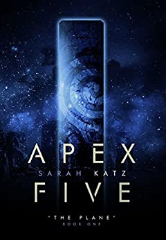Apex Five: The Plane, Book One by [Katz, Sarah]