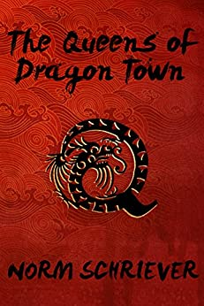 The Queens of Dragon Town by [Schriever, Norm]