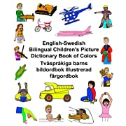 English-Swedish Bilingual Children's Picture Dictionary Book of Colors Tvåspråkiga barns bildordbok Illustrerad färgordbok (FreeBilingualBooks.com) (English and Swedish Edition)