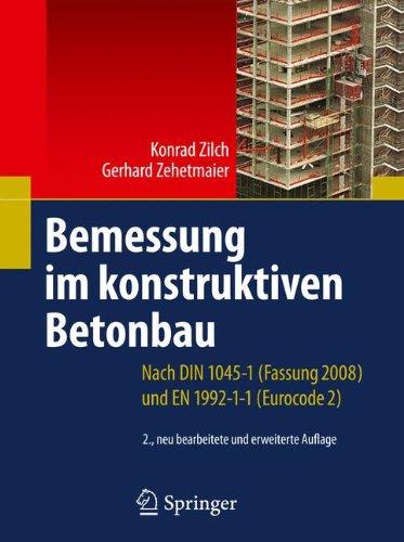 Bemessung im konstruktiven Betonbau: Nach DIN 1045-1 (Fassung 2008) und EN 1992-1-1 (Eurocode 2) (German Edition)