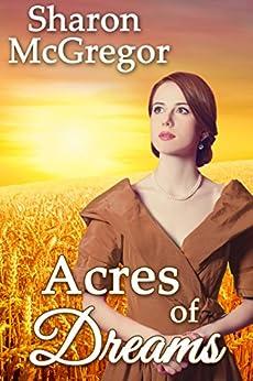 Acres of Dreams by [McGregor, Sharon]