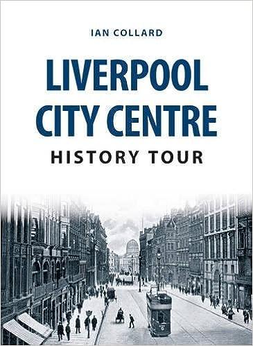 Liverpool City Centre History Tour: Amazon co uk: Ian Collard
