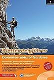 Klettersteigführer Dolomiten - Südtirol – Gardasee: Alle lohnenden Klettersteige in den Dolomiten, in Südtirol, am Gardasee und in der Brenta - mit DVD-ROM
