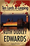 Ten Lords A-Leaping, Ruth Dudley Edwards, 1590584376