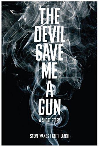 The Devil Gave Me A Gun