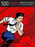 500 Essential Graphic Novels, Gene Kannenberg, 0061474517