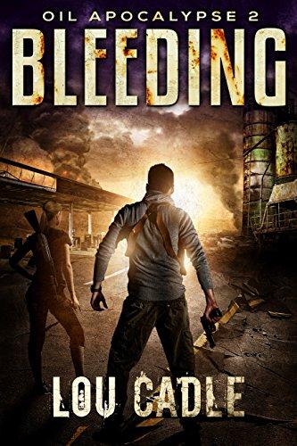 Bleeding (Oil Apocalypse Book 2) by [Cadle, Lou]