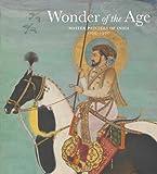 Wonder of the Age: Master Painters of India, 1100-1900 (Metropolitan Museum of Art)