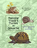 img - for Painting Toads & Turtles in Gouache book / textbook / text book
