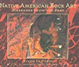 Native American Rock Art: Messages from the Past