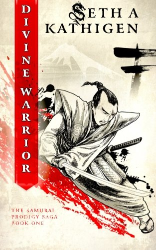 Read Online Divine Warrior: A Samurai Prodigy Saga (Volume 1) pdf epub