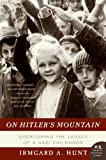 Front cover for the book On Hitler's Mountain: Overcoming the Legacy of a Nazi Childhood (P.S.) by Irmgard A. Hunt