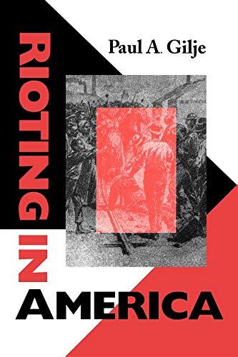 Rioting in America: (Interdisciplinary Studies in History (ISH))