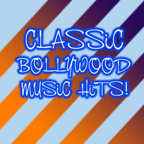 Classic Bollywood Music Hits (Digitally Remastered)