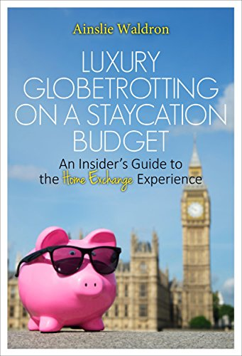Luxury Globetrotting On A Staycation Budget: An Insideru0027s Guide To The Home  Exchange Experience By