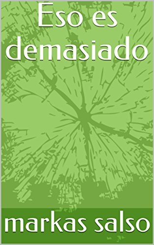 Eso es demasiado (Spanish Edition) by [salso, markas]