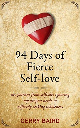 94 Days of Fierce Self-love: my journey from selfishly ignoring my