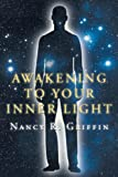 Awakening to Your Inner Light, Nancy R. Griffin, 146706257X