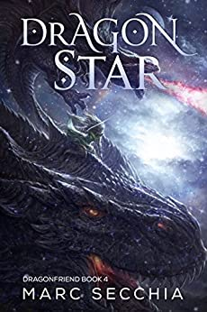 Dragonstar (Dragonfriend Book 4) by [Secchia, Marc]