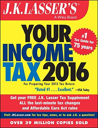 J K  Lassers Your Income Tax 2016  For Preparing Your 2015 Tax Return
