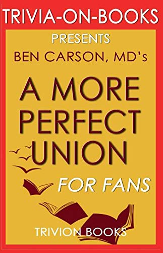 Trivia-On-Books a More Perfect Union by Ben Carson MD ebook