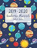 2019 - 2020 Academic Planner July to June: Outer Space Planet Theme for Academic School Year from July 2019 to June 2020 - Includes Holidays (Planet ... Organizer July 2019 to June 2020 Series)
