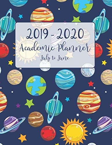 2019 - 2020 Academic Planner July to June: Outer Space Planet Theme for Academic School Year from July 2019 to June 2020 - Includes Holidays (Planet ... Organizer July 2019 to June 2020 Series) por Perfect Your Day Planners